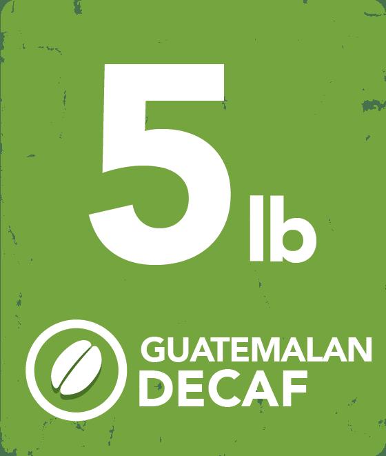 Guatemalan Decaf - 5 Pound Bag GUADEC5