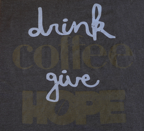 T-Shirt: Drink Coffee Give HOPE (Espresso)