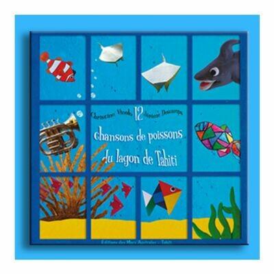 12 Chansons de poissons du lagon de TAHITI