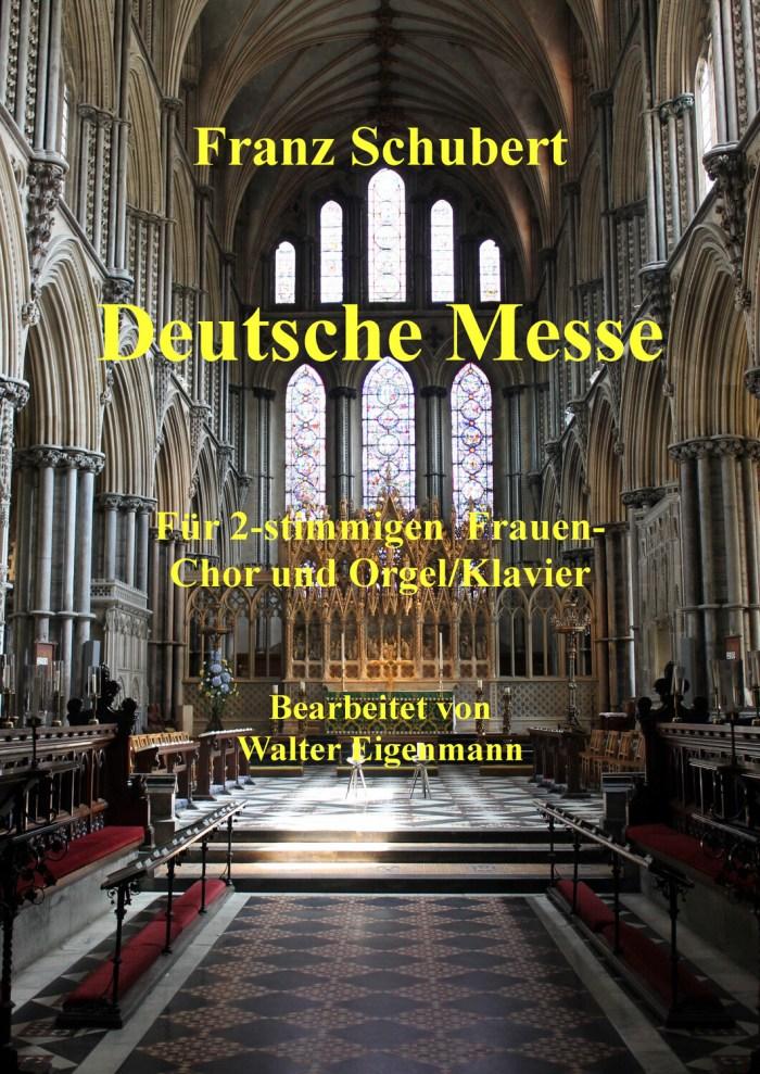 Franz Schubert: Deutsche Messe (für Frauenchor)