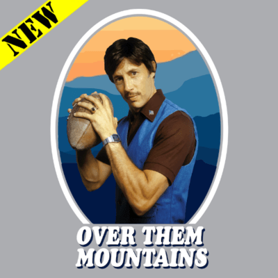 T-Shirt - Over Them Mountains