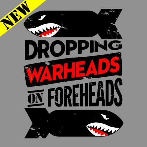 T-Shirt - Warheads on Foreheads