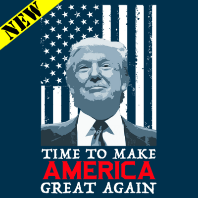 T-Shirt - Time To Make America Great Again