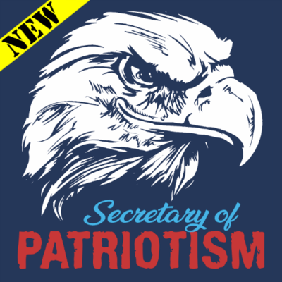 T-Shirt - Secretary of Patriotism