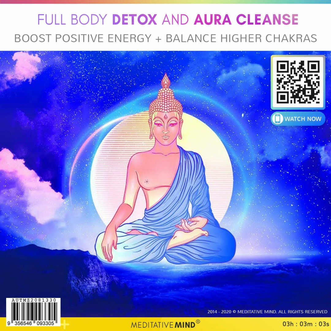 Full Body Detox and Aura Cleanse - Boost Positive Energy + Balance Higher Chakras