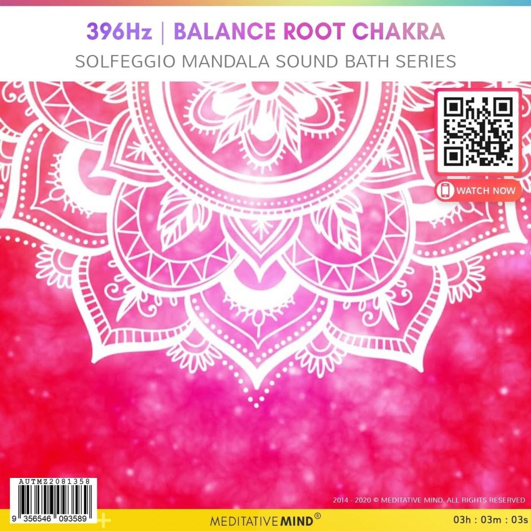 396Hz | Balance Root Chakra  - Solfeggio Mandala Sound Bath Series