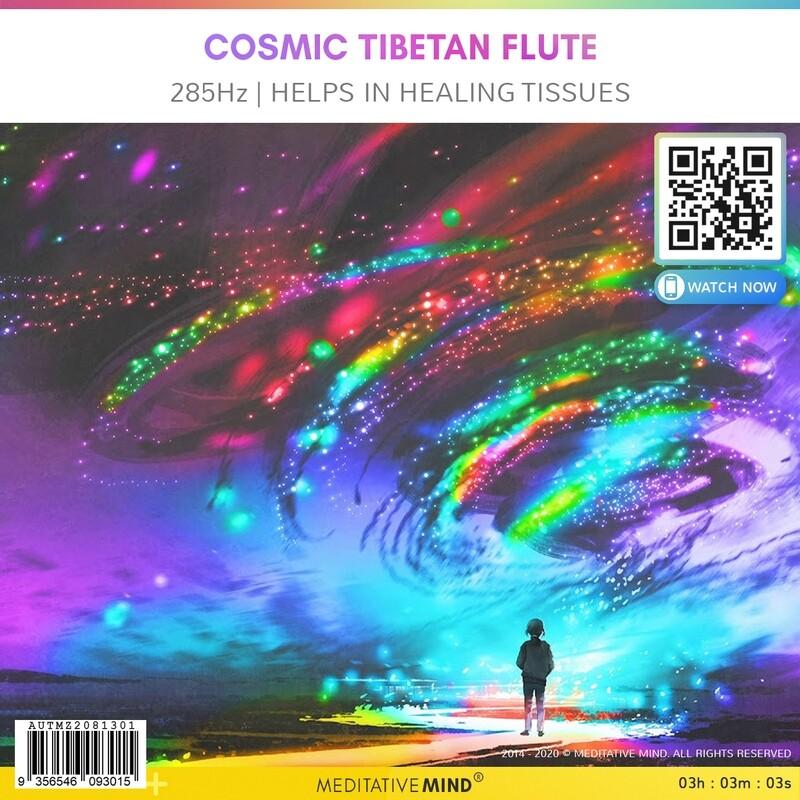 COSMIC TIBETAN FLUTE - 285Hz   Helps in Healing Tissues