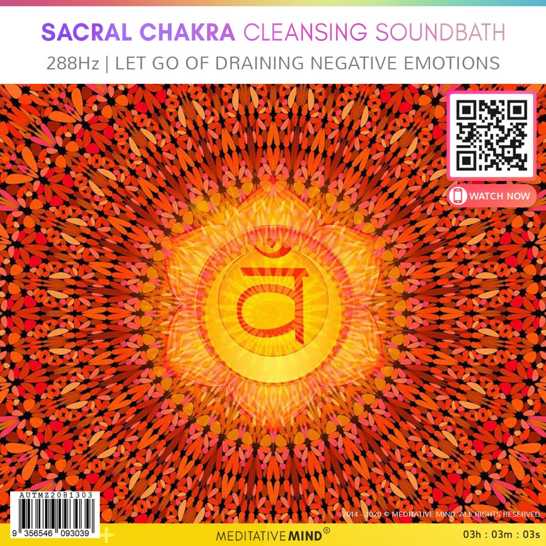 SACRAL CHAKRA CLEANSING SOUNDBATH - 288Hz | Let Go of Draining Negative Emotions