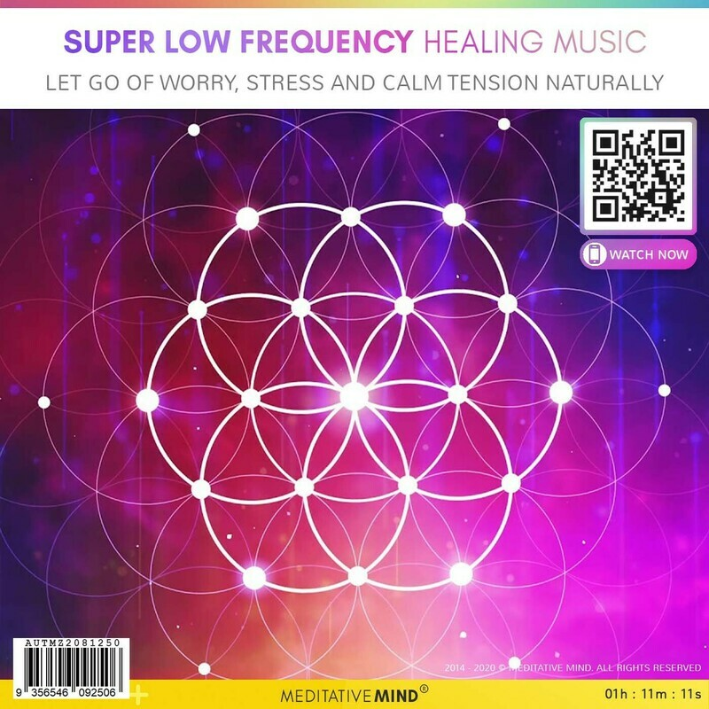 Super Low Frequency Healing Music - Let Go of Worry, Stress and Calm Tension Naturally