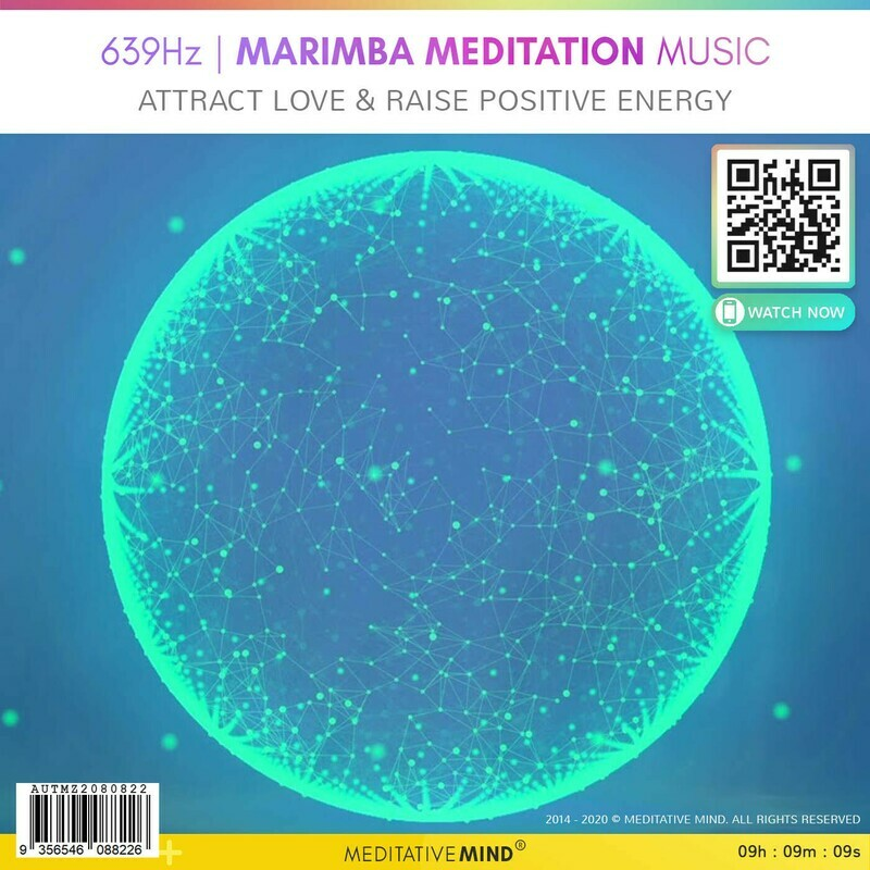 639Hz l Marimba Meditation Music - Attract Love & Raise Positive Energy
