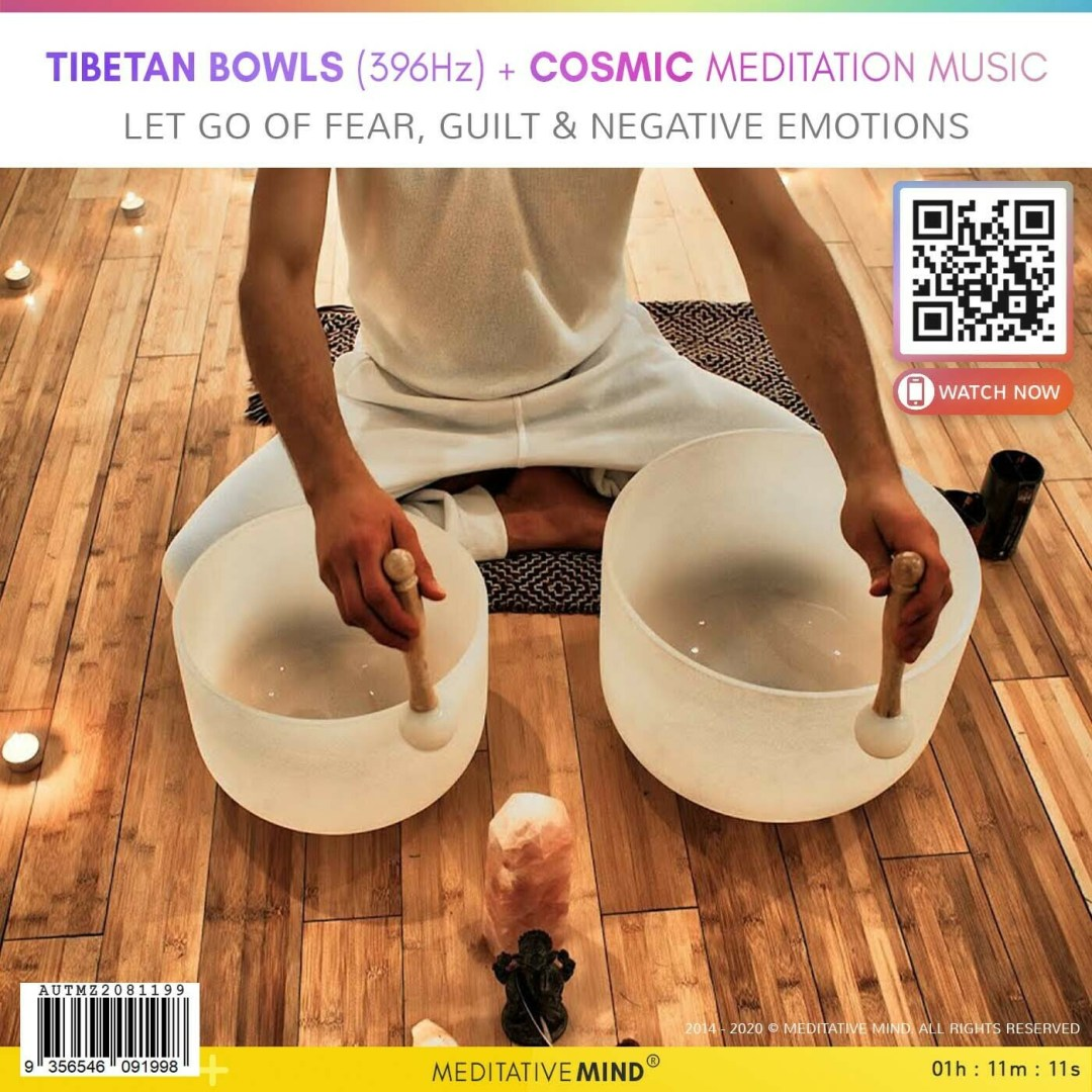 Tibetan Bowls(396Hz) + Cosmic Meditation Music - Let Go of Fear, Guilt & Negative Emotions