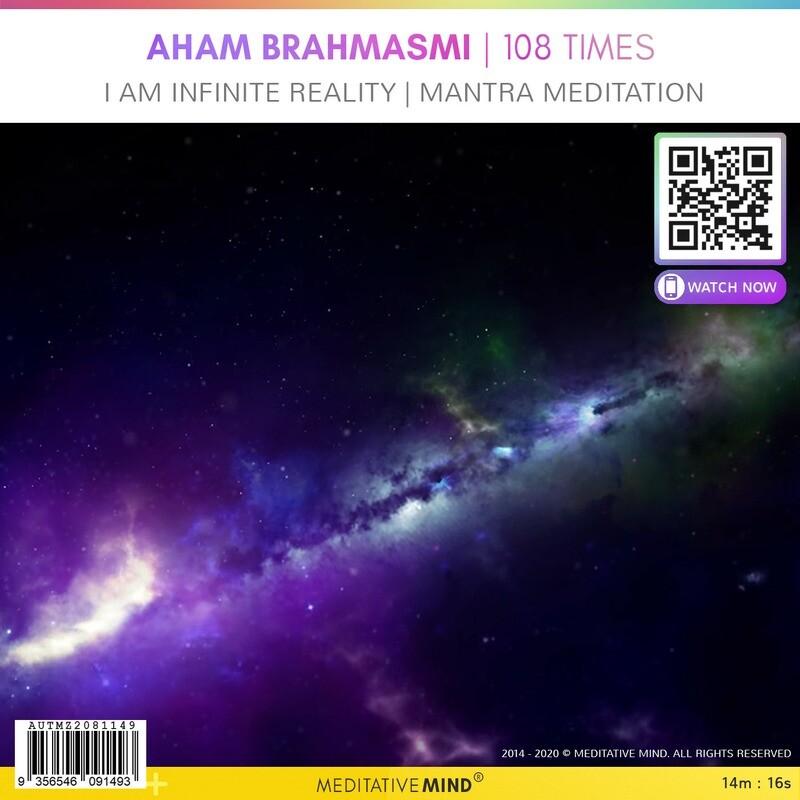 AHAM BRAHMASMI   108 Times - I am Infinite Reality   Mantra Meditation