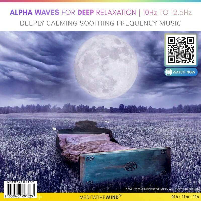 Alpha Waves for Deep Relaxation   10Hz to 12.5Hz - Deeply Calming Soothing Frequency Music