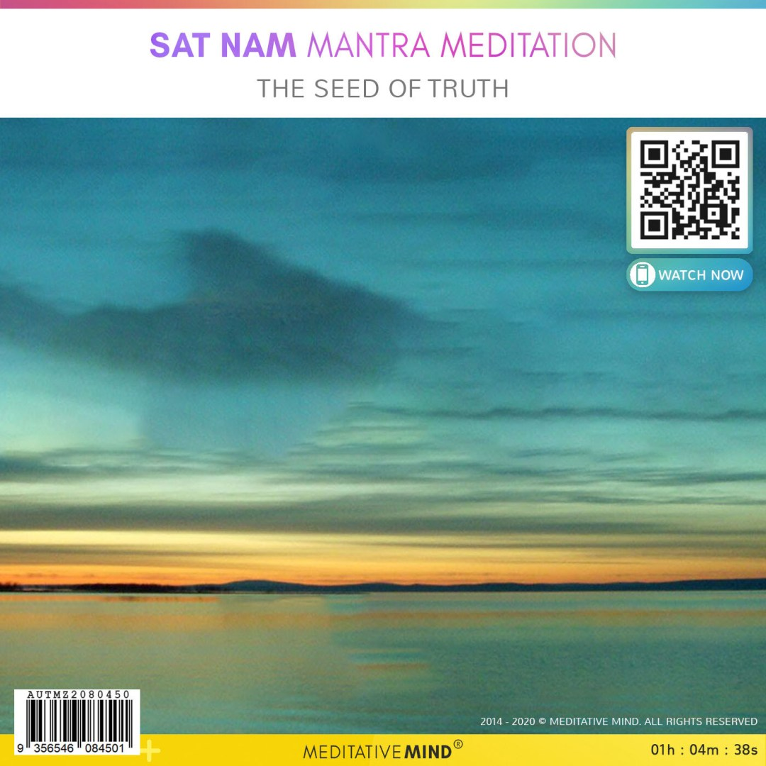 Sat Nam Mantra Meditation - The Seed of Truth