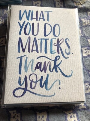 What You Do Matters Card