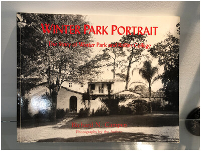 Winter Park Portrait, The Story Of Winter Park And Rollins College