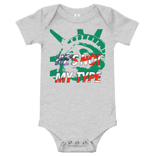 He's Not My Type Baby Onsie