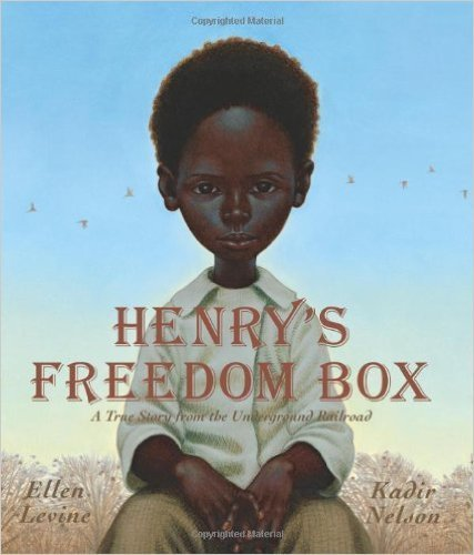 Henry's Freedom Box: A True Story from the Underground Railroad (Hardcover) by Ellen Levine