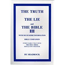The Truth, the Lie and the Bible        By:Shadrock
