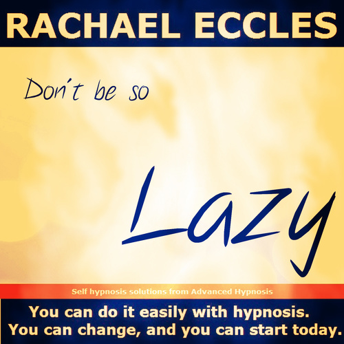 Don't be so Lazy: The Easy Way to Achieve Ultimate Motivation Hypnotherapy Hypnosis MP3 download 00257