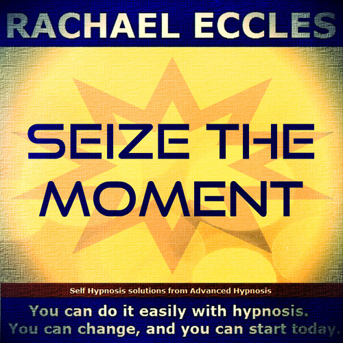 Seize The Moment, Motivational Hypnotherapy Self Hypnosis MP3