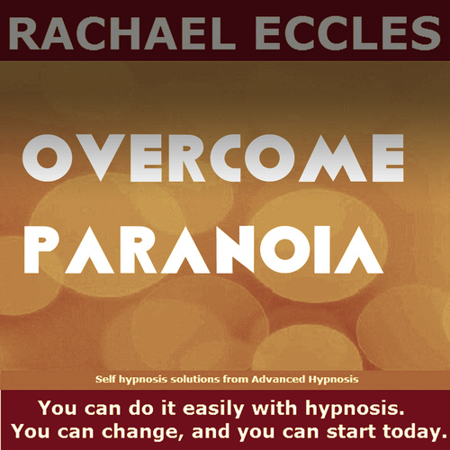 Overcome Paranoia, Hypnotherapy Self Hypnosis MP3 Download