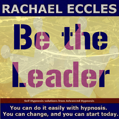 Be the Leader: Charisma, leadership, self belief Hypnosis hypnotherapy MP3 Hypnosis Download