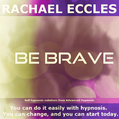 Be Brave overcome fear and be strong Hypnotherapy Meditation Hypnosis download