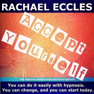 Accept Yourself: Lose the Self Doubt, Love Who You Are, Self Hypnosis Hypnotherapy Meditation CD