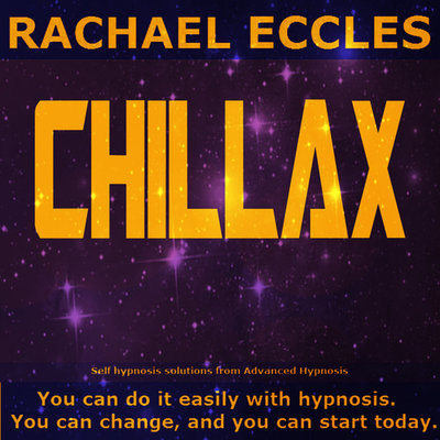 Chillax: Feel Relaxed and let go of Anxiety For Good, 2 track Hypnotherapy Self Hypnosis CD