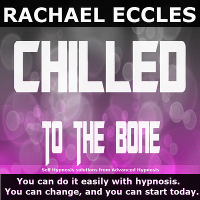 Chilled To The Bone: Relax, Calm Down and Stay That Way 2 track Hypnotherapy  Hypnosis CD