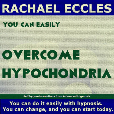 Overcome Hypochondria, fear of illness 2 tracks Self Hypnosis hypnotherapy CD