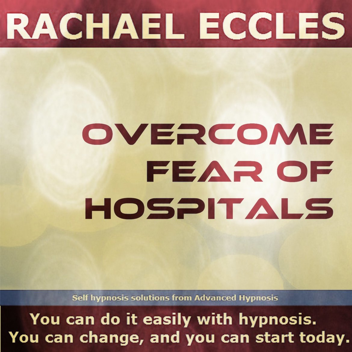 Overcome Fear of Hospitals, Nosocomephobia Self Hypnosis Hypnotherapy MP3 Download