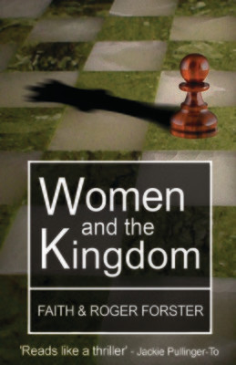 'Women and the Kingdom' - by Faith & Roger Forster