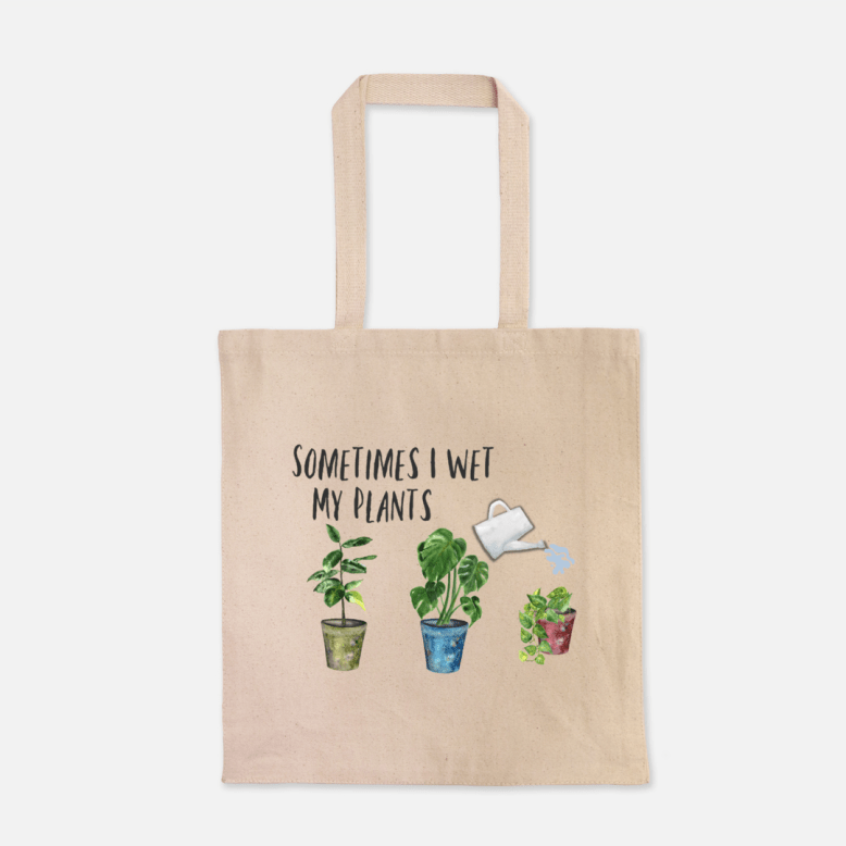 Sometimes I Wet My Plants - Canvas Tote 00104