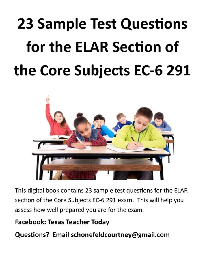 23 Sample Questions for ELAR Section of Core Subjects EC6 291 Exam
