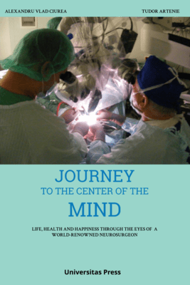 Journey to the Centre of the Mind: Life, Health and Happiness through the Eyes of a World-Renowned Neurosurgeon