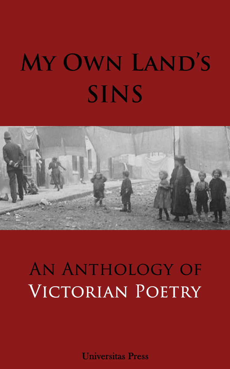 My Own Land's Sins: An Anthology of Victorian Poetry 00003