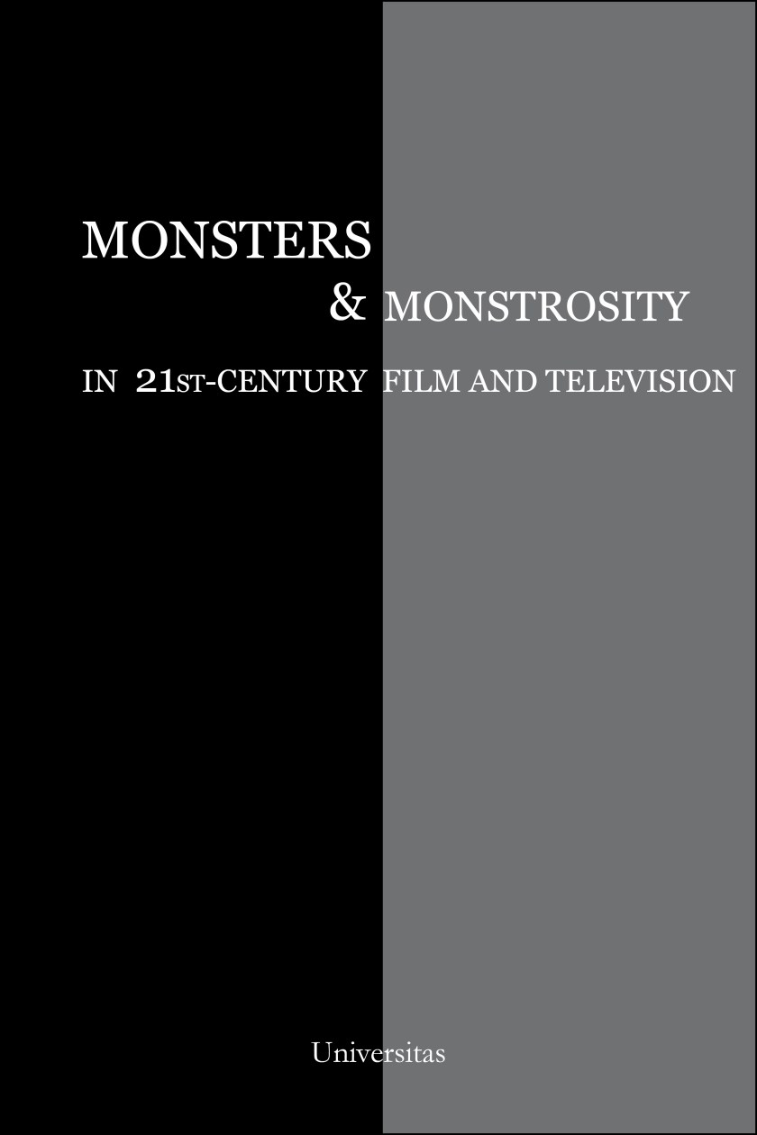 Monsters and Monstrosity in 21st-Century Film and Television 00017