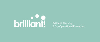 Brilliant! Planning : Operational Essentials (2 Days)