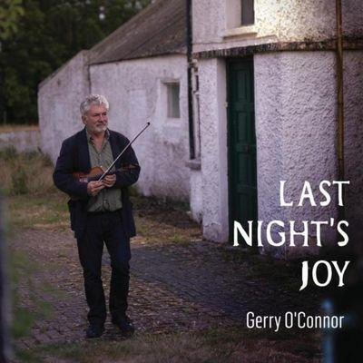 Last Night's Joy - Gerry O'Connor
