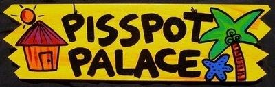 Pisspot Palace Sign