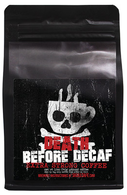 Death Before Decaf Extra Strong