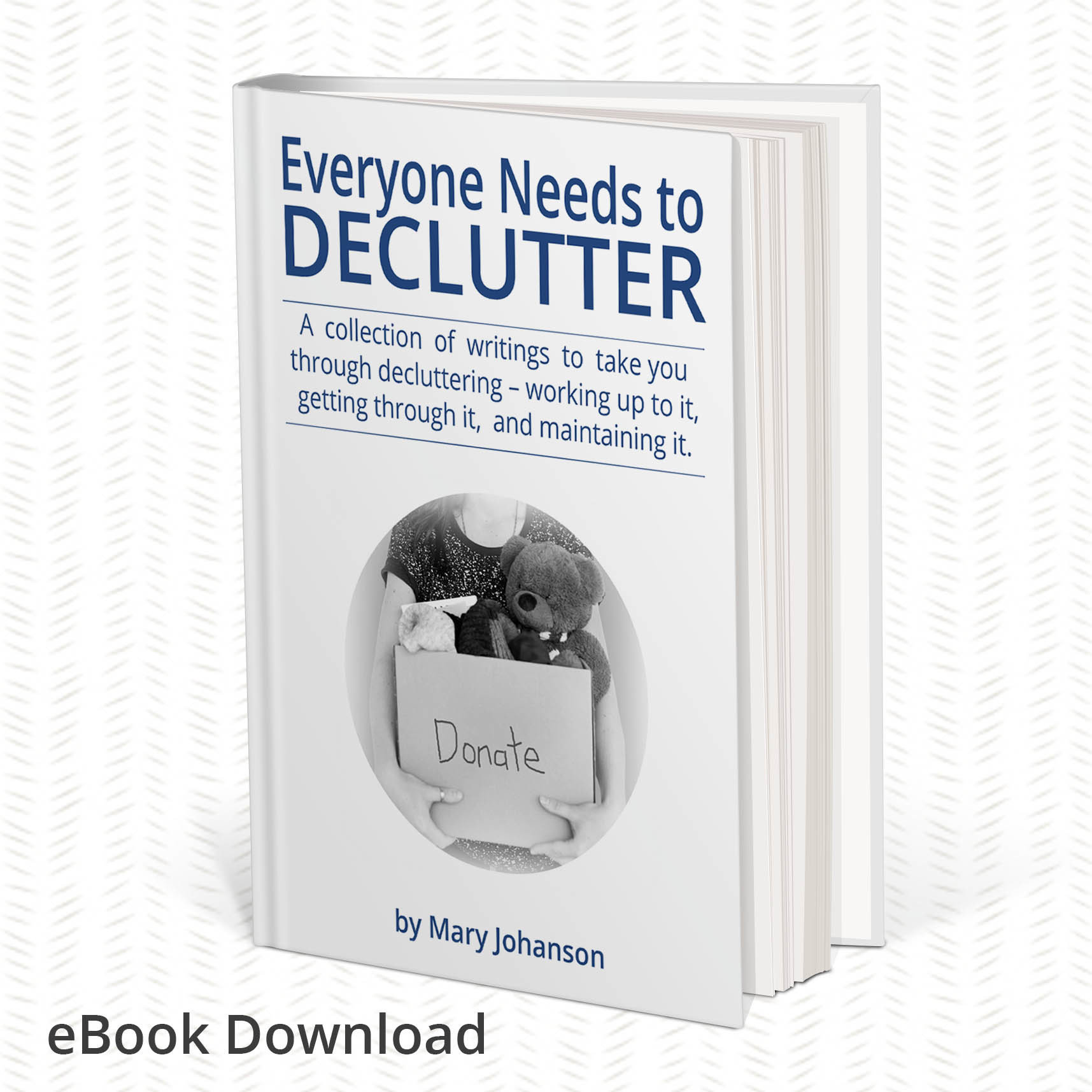 Everyone Needs to Declutter - my first eBook!