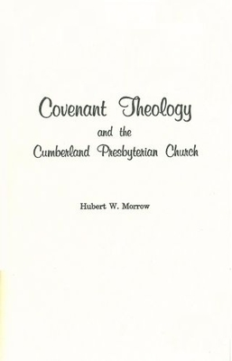 Covenant Theology and the Cumberland Presbyterian Church