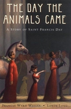 Day the Animals Came: A Story of Saint Francis Day