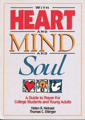 With Heart and Mind and Soul: A Guide to Prayer for College Students and Young Adults