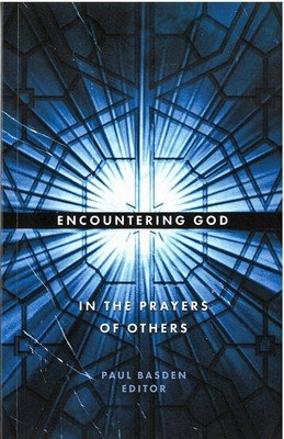 Encountering God in the Prayers of Others