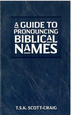 A Guide to Pronouncing Biblical Names