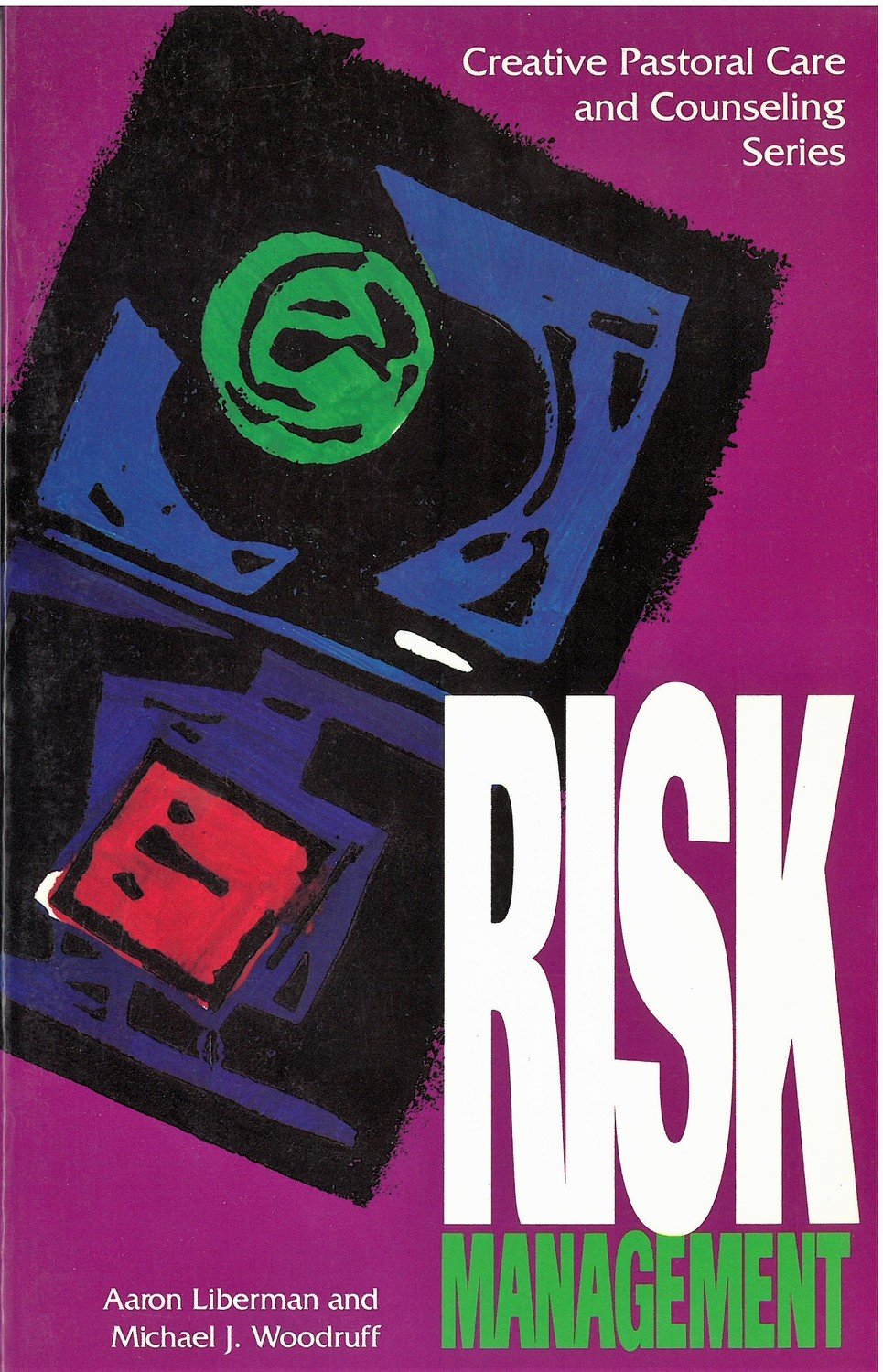 Risk Management (Creative Pastoral Care & Counseling Series)